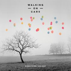 Walking On Cars - Everything This Way (2016)