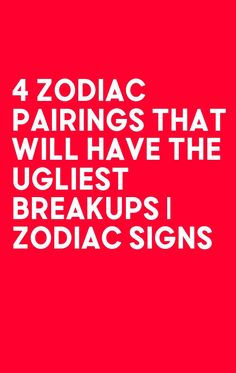 4 Zodiac Pairings That Will Have the Ugliest Breakups | Zodiac Signs Aquarius Astrology, Libra Zodiac Facts, Leo Horoscope, My Zodiac Sign, Pisces, Being Ugly, Breakup, Breaking Up, Pisces Sign