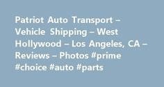 Patriot Auto Transport – Vehicle Shipping – West Hollywood – Los Angeles, CA – Reviews – Photos #prime #choice #auto #parts http://cameroon.remmont.com/patriot-auto-transport-vehicle-shipping-west-hollywood-los-angeles-ca-reviews-photos-prime-choice-auto-parts/  #auto transport # Recommended Reviews I would like to thank David (the owner) for helping me clarify a mistake that I made from a previous post. I had an awful experience with A… Read More I would like to thank David (the owner) for…