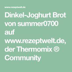 Dinkel-Joghurt Brot von summer0700 auf www.rezeptwelt.de, der Thermomix ® Community