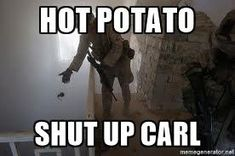 hot potato shut up carl - Grenade throw | Meme Generator