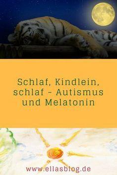Autismus und Melatonin www.ellasblog.de Special Needs, Blog, Education, Coaching, Brain, Kindergarten, Autism Quotes, Autistic Kids, Peculiar Children