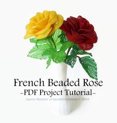 Full Project Tutorial, French Beaded Rose Pattern, DIY beading, home decor, beaded flower stems, personal use only
