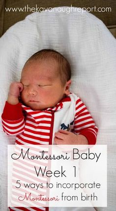 Montessori Baby Week 1 -- 5 ways to incorporate Montessori from birth.