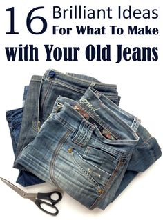 16 Brilliant Ideas For What To Make with Your Old Jeans | Upcycling Jeans by sewing them into something else (Pinned 10/4 am)