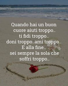 Italian Phrases, Italian Quotes, Life Philosophy, Reflection, Sad, Wisdom, Thoughts, Love, Lucci