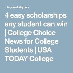 4 easy scholarships any student can win College Choice News for College Students USA TODAY College College Usa, College Board, Online College, College Hacks, College Ready, College Club, College Success, Student Success, School Hacks