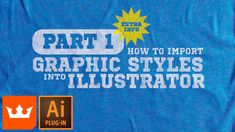 ep.1.1 T-shirt Mock-up in Illustrator | How to Import Graphic Styles | W...