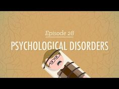 ▶ Psychological Disorders: Crash Course Psychology #28 - YouTube
