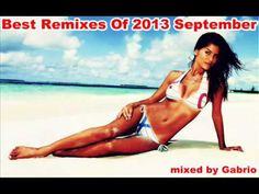Best Remixes Of 2013 September (TJR;Avicii;R.I.O.;Slayback;Remady;Mike C...