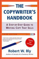 "The Copywriters Handbook by Bob Bly. Been re-reading this one. If you're interested in copywriting, this is a ""must buy."""