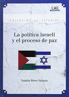 La política israelí y el proceso de paz, 2016  http://absysnetweb.bbtk.ull.es/cgi-bin/abnetopac01?TITN=567329