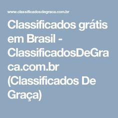 Classificados grátis em Brasil - ClassificadosDeGraca.com.br (Classificados De Graça)