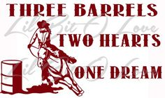 Three Barrels Two Hearts One Dream Vinyl Decal Barrel Racer Cowgirl  | LilBitOLove - Housewares on ArtFire