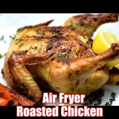 Easy Air Fryer Rotisserie Roasted Whole Chicken - Air Fryer Air Fried Recipes - Air Fryer Recipes Whole Chicken, Air Fryer Recipes Chips, Cooking Whole Chicken, Air Frier Recipes, Whole Roasted Chicken, Air Fryer Dinner Recipes, Air Fryer Recipes Easy, Roast Chicken Recipes, Pork Tenderloin Recipes