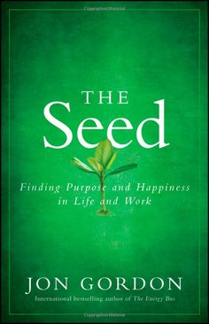 The Seed is a wonderful book about finding your purpose and happiness in life and work.