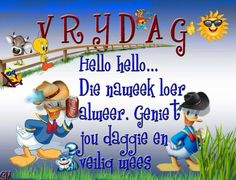 Afrikaanse Quotes, Goeie More, Friday Humor, Day Wishes, Good Morning Quotes, Cute Quotes, Happy Friday, Quote Of The Day, Words