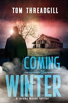Coming of Winter (A Jeremy Winter Thriller Book Tom Threadgill: Free Christian eBooks Thriller Books, Books To Read Online, Great Books, Book Recommendations, Book 1, Bestselling Author, State Parks, Reading, Winter