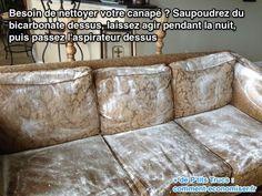 Besoin de nettoyer votre canapé ? Saupoudrez du bicarbonate dessus, laissez agir pendant la nuit, puis passez l'aspirateur dessus