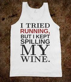 Tried Running Kept Spilling my Wine tank top tee t shirt