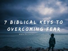 Are you afraid? Do you fear what the future brings in your life? Do you want to become more courageous and brave? If yes, then understanding these seven Biblical keys will help you overcome fear!