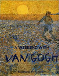 recommended book.  Weekend with Van Gogh: Rosabianca S. Venturi: 9780847818365: Amazon.com: Books