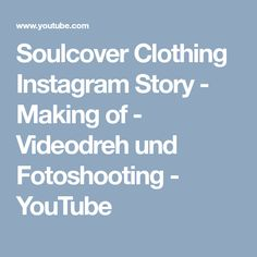 Soulcover Clothing Instagram Story - Making of - Videodreh und Fotoshooting - YouTube