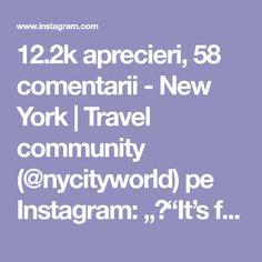 aprecieri, 58 comentarii - New York New York Travel, Nyc, Community, Feelings, World, Christmas, Instagram, New York Trip, The World