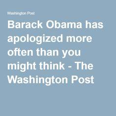 Barack Obama has apologized more often than you might think - The Washington Post
