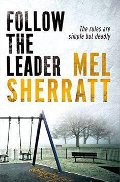 Follow The Leader (A DS Allie Shenton Novel Book 2) by Mel Sherratt
