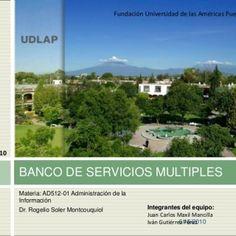 6/16/2010 Fundación Universidad de las Américas Puebla Verano 2010 BANCO DE SERVICIOS MULTIPLES 1 Materia: AD512-01 Administración de la Información Dr. Rog. http://slidehot.com/resources/caso-de-negocio-ad512.12101/
