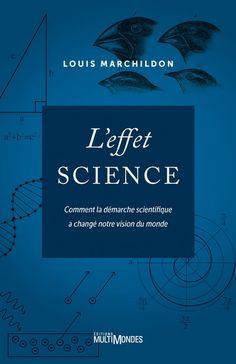 L'effet science est un passeport solide pour apprivoiser la démarche scientifique. Ce livre agit également comme un antidote aux élucubrations pseudo-scientifiques qui contaminent maintenant notre culture et notre raison. Cote: Q 175.3 M37 2018