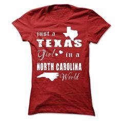 TEXAS GIRL IN NORTH CAROLINA. Check this shirt now: http://www.sunfrogshirts.com/States/TEXAS-GIRL-IN-NORTH-CAROLINA-ladies.html?53507