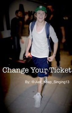 """Read my Wattpad Fanfic """"Change Your Ticket,"""" by @Just_Keep_Singing13 (On Wattpad) On Pinterest follow me @Jenna1DLash. Comment below if you read the book and liked it, I might give ya a shoutout...... I hope ha like it ♡ (Still updating it)"""