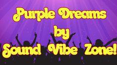 Purple Dreams - Sound Vibe Zone