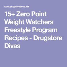 15+ Zero Point Weight Watchers Freestyle Program Recipes - Drugstore Divas