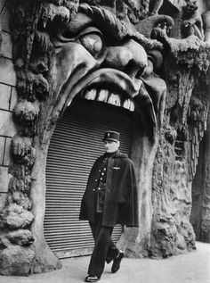 Doisneau---why make this...why, unless it is the entrance for a haunted house!