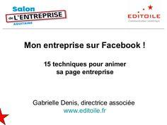 Mon entreprise sur Facebook !15 techniques pour animersa page…