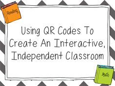 Primary Junction: Using QR Codes in the Classroom - Part 3: Creating An Interactive, Indepdent Classroom