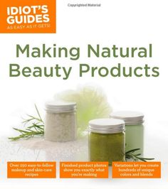 Ready to dive into making your own natural skin care products? Then be sure to check out Idiot's Guides: Making Natural Beauty Products by Sally W. Trew. This book will teach you how to make skincare, makeup, and other more personal care and beauty products using natural ingredients suited for both men and women. Step-by-step, full-color photos guide you through basic beauty recipes, followed by more than 250 color and blend variations.