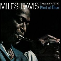 "My childhood trumpet teacher made ""Kind of Blue"" my main reference point. It's still hard to argue that choice."