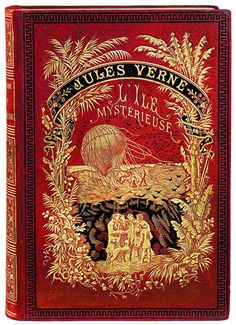 For the love of Books.L'Île Mystérieuse, The Mysterious Island, by Jules Verne, Hetzel, Book Cover Art, Book Cover Design, Book Design, Book Art, Vintage Book Covers, Vintage Books, Vintage Stuff, Old Books, Antique Books