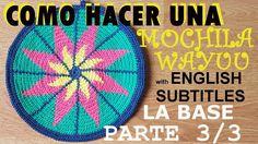HOW TO DO A MOCHILA WAYUU with English Subtitles - PARTE 3/3 (LA BASE)