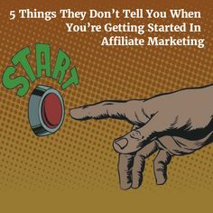 When you're getting started in affiliate marketing it's important to know a few things before jumping in head first.