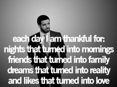 Drake, you are my man.