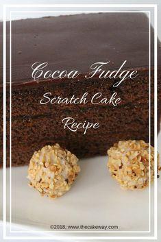 Cocoa Fudge Scratch Cake Recipe #foodporn #yummy #cakerecipes #recipes #scratchbaking #bakingrecipes