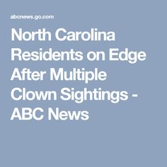 North Carolina Residents on Edge After Multiple Clown Sightings - ABC News