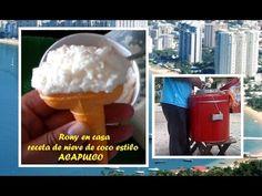 Nieve de coco natural estilo Acapulco ♥☼ - video receta fácil / Rony en ...