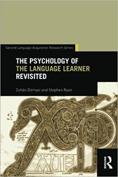 The Psychology of the language learner revisited / Zoltán Dörnyei and Stephen Ryan