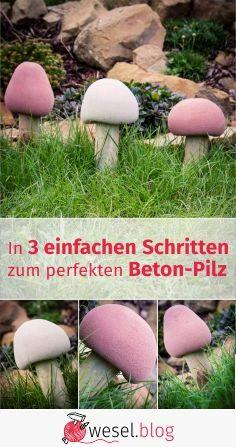 Pilze aus Beton einfach selbst machen. Ganz einfach aus Beton gießen. #Concrete #Beton